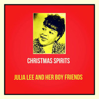 Julia Lee and Her Boy Friends - Christmas Spirits