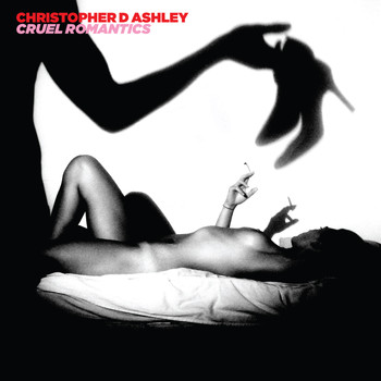 Christopher D Ashley - Cruel Romantics