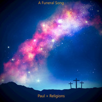 Paul + Religions - A Funeral Song