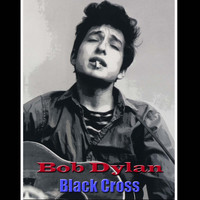 Bob Dylan - Black Cross (Live)