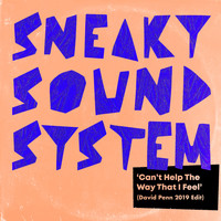 Sneaky Sound System - Can't Help The Way That I Feel (David Penn 2019 Edit)