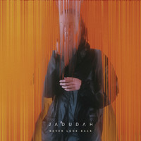 Jadudah - Never Look Back