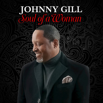 Johnny Gill - Soul of a Woman