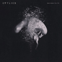 Ovtlier - What Doesn't Kill You (Explicit)