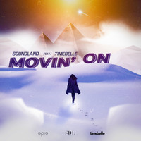 Soundland, Timebelle - Movin' On (feat. Timebelle)