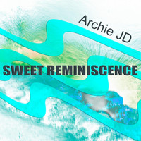 Archie JD - Sweet Reminiscence