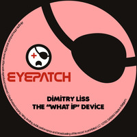 "Dimitry Liss - The ""What If"" Device"