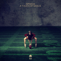 Airwave - A Touch Of Grace