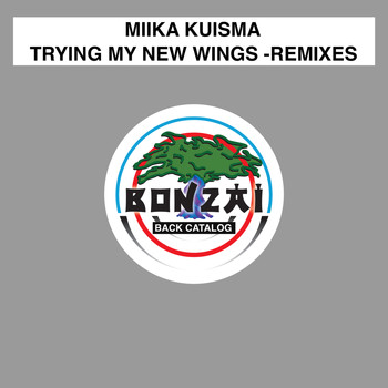 Miika Kuisma - Trying My New Wings - Remixes