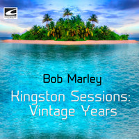 Bob Marley - Kingston Sessions: Vintage Years
