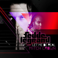 Fedde Le Grand Featuring Mitch Crown - Let Me Be Real