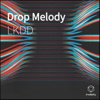 LKDD - Drop Melody (Explicit)