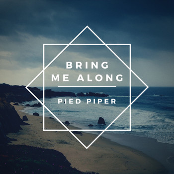 Pied Piper - Bring Me Along