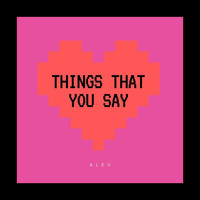 Alev - Things That You Say