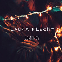 Laura Fleont - Come Now