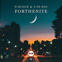 D-Block & S-te-fan - Forthenite