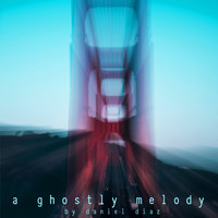 Daniel Diaz - A Ghostly Melody