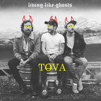 Tova - Living Like Ghosts