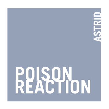 Astrid - Poison Reaction