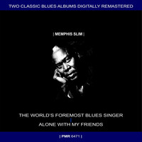 Memphis Slim - Two Originals: The World's Foremost Blues Singer & Alone With My Friends