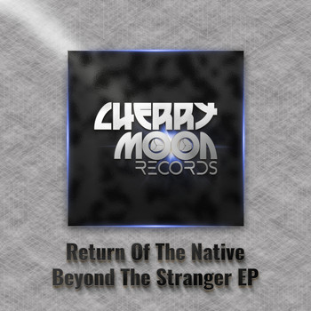Return Of The Native - Beyond The Stranger EP