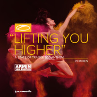 Armin van Buuren - Lifting You Higher (ASOT 900 Anthem) (Remixes)