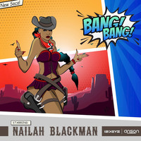 Nailah Blackman - Bang Bang