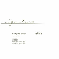 Calibre - Carry Me Away / Mr Right On