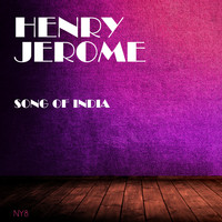 Henry Jerome - Song Of India