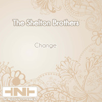 The Shelton Brothers - Change
