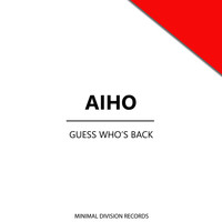 Aiho - Guess Who's Back