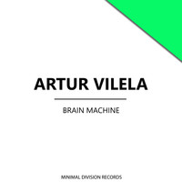 Artur Vilela - Brain Machine