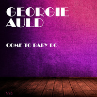 Georgie Auld - Come To Baby Do