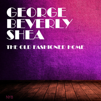 George Beverly Shea - The Old Fashioned Home