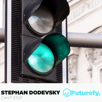 Stephan Dodevsky - Can't Stop
