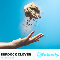Burdock Clover - Relentless