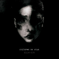 Children On Stun - Echoes