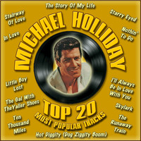Michael Holliday - Top 20 Most Popular Tracks