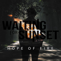 Waiting For Sunset - Hope Of Fire