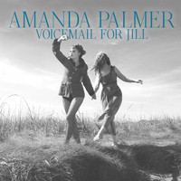 Amanda Palmer - Voicemail for Jill