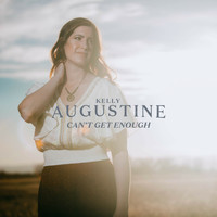 Kelly Augustine - Can't Get Enough