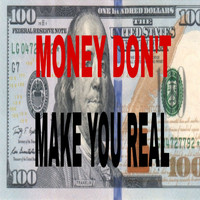 DaGeneral - Money Don't Make You Real (Explicit)