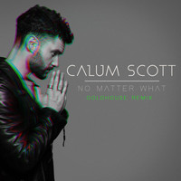 Calum Scott - No Matter What (GOLDHOUSE Remix)