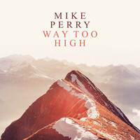 Mike Perry - Way Too High