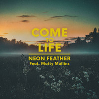 Neon Feather - Come To Life