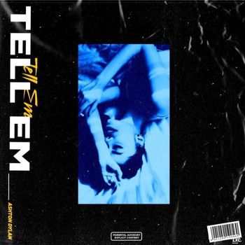 ashtondylan. - TELL EM' (Explicit)