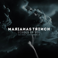 Marianas Trench - Echoes of You