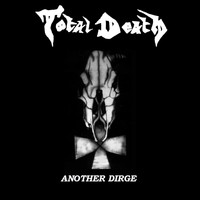 Total Death - Another Dirge