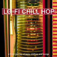 Various Artists - 0815 Lo-Fi Chill Hop - a Finest Journey of Jazzy Chillhop and Lounge