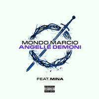 Mondo Marcio - Angeli e Demoni (Explicit)